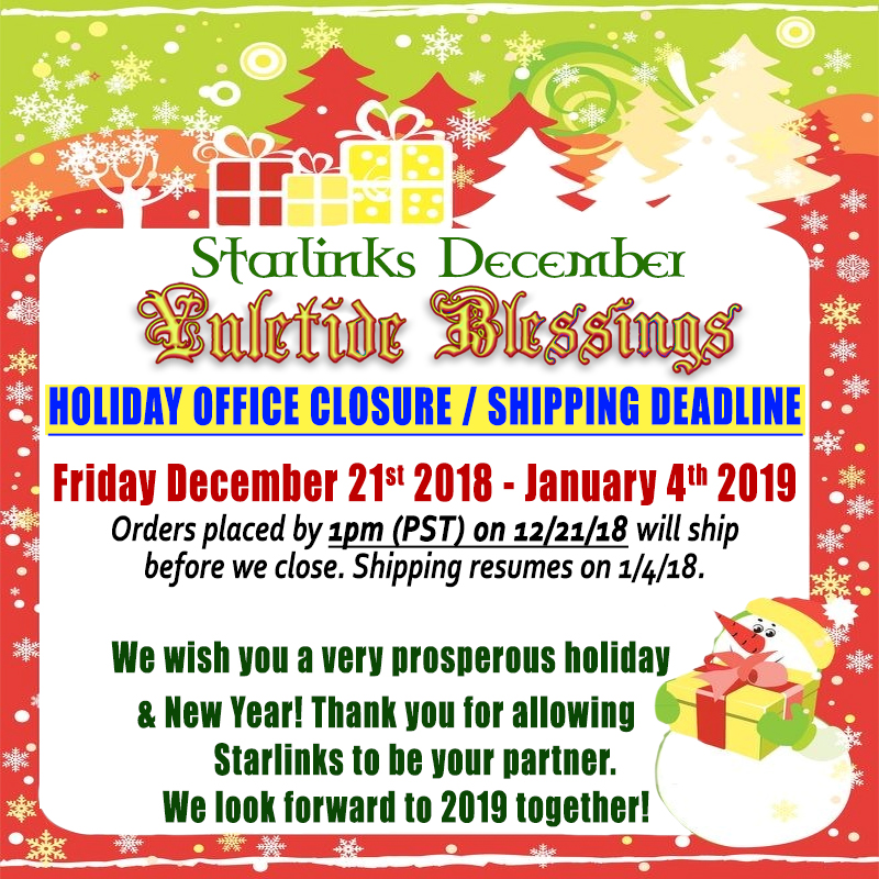 Starlinks Vacation 12/21/18 - 1/4/19: Place orders by 1pm Friday 12/21!